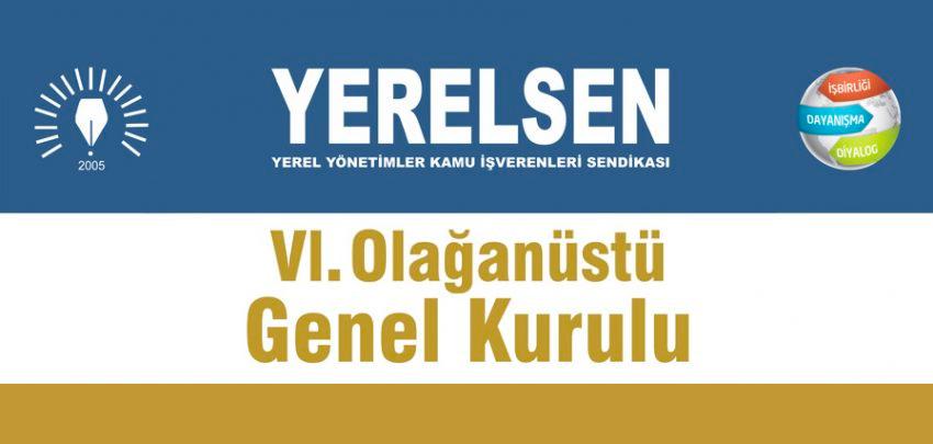 VI. Olağanüstü Genel Kurul İlânı